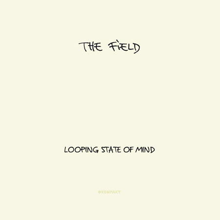 The Field – Looping State Of Mind